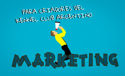 Marketing Digitalpara Criadores del Kennel Club Argentino